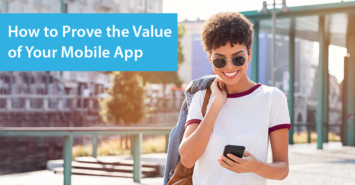 How to Prove the Value of Your Mobile App